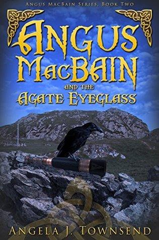 Angus MacBain and the Agate Eyeglass (Angus MacBain Series Book 2)  by  Angela J. Townsend