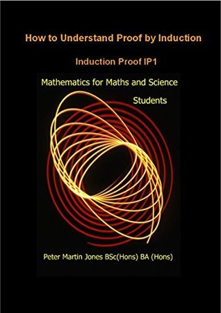 Proof  by  Induction by Peter Martin Jones