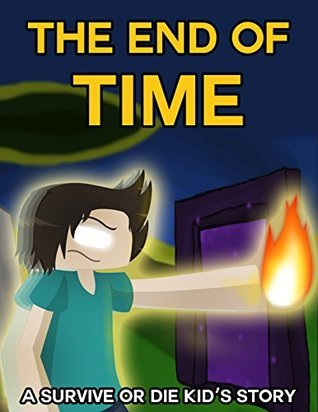 The End of Time: A Survive or Die Kids Story  by  Garland Group