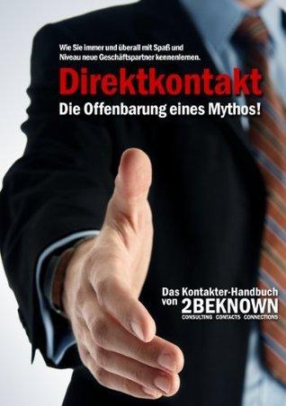 Direktkontakt - Die Offenbarung eines Mythos: Das 2BEKNOWN Kontakter- Handbuch  by  Tobias Schlosser