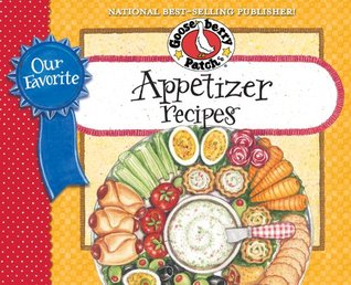 Our Favorite Appetizer Recipes Cookbook: Bite-Size Goodies, Crisy Chips and Creamy Dips Make Any Occasion with Family & Friends More Fun!  by  Gooseberry Patch