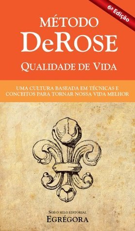 Método DeRose - Qualidade de Vida  by  DeRose