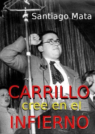 Carrillo cree en el infierno Santiago Mata