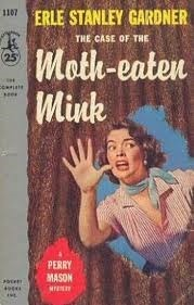 The Case Of The Moth Eaten Mink  by  Erle Stanley Gardner