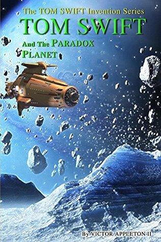 Tom Swift and the Paradox Planet (Tom Swift Invention Series Book 7) Thomas Hudson