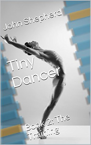 The Training (Tiny Dancer, #2)  by  John  Shepherd