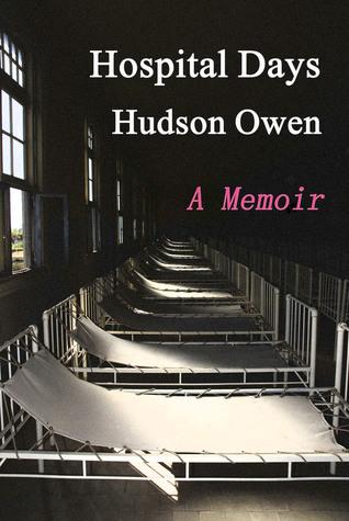 Hospital Days - A Memoir  by  Hudson Owen