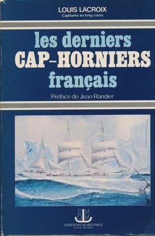 Les derniers Cap-Horniers français  by  Louis Lacroix