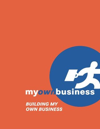 Building My Own Business My Own Business Inc