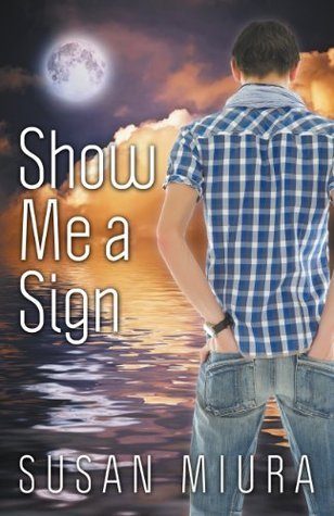 Show Me a Sign  by  Susan Miura