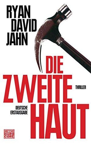 Die zweite Haut: Thriller Ryan David Jahn