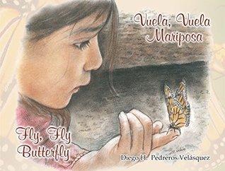 Fly, fly Butterfly / Vuela, vuela Mariposa Diego Pedreros Velasquez