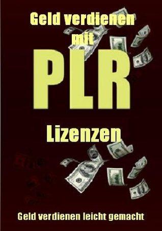 PLR Lizenzen - Geld verdienen leicht gemacht mit Private Label Rechten - inklusive MRR Thomas Lellesch