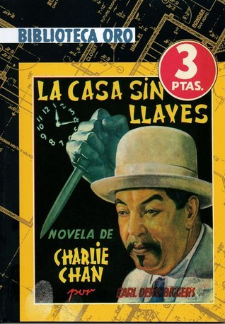 La casa sin llaves  (Charlie Chan, #1) Earl Derr Biggers