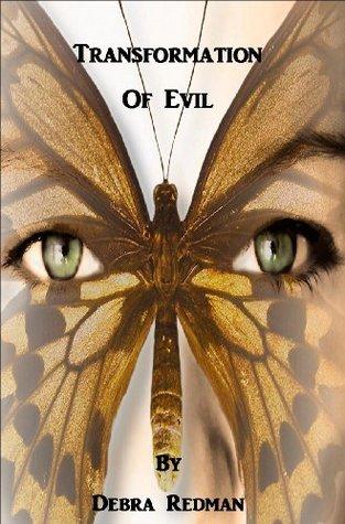 Transformation of Evil  by  Debra Redman