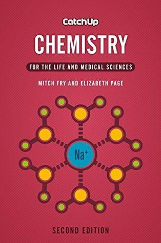 Catch Up Chemistry, second edition: For the Life and Medical Sciences  by  Mitch Fry