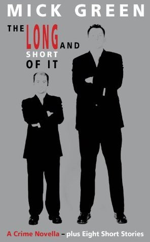 The LONG and SHORT of it  by  Mick Green