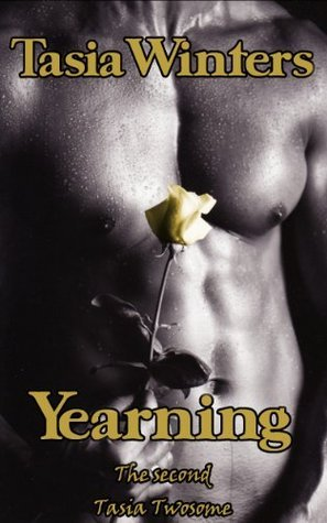 Yearning (Tasia Twosomes Book 2) Tasia Winters