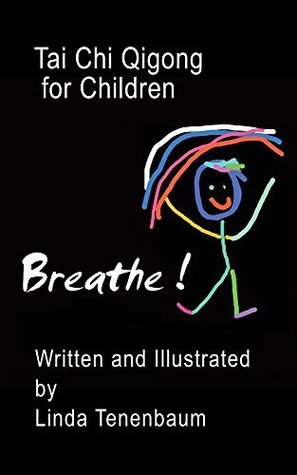 Breathe Tai Chi Qigong for Children Linda Tenenbaum