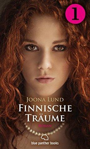Finnische Träume - Teil 1 | Roman: Eine verbotene Liebe ... Joona Lund