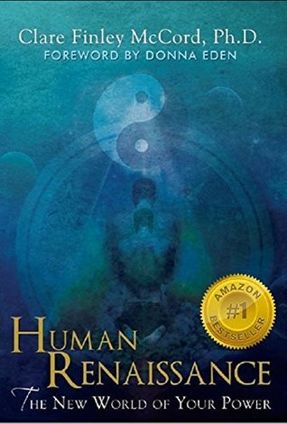 Human Renaissance: The New World of Your Power  by  Clare Finley McCord