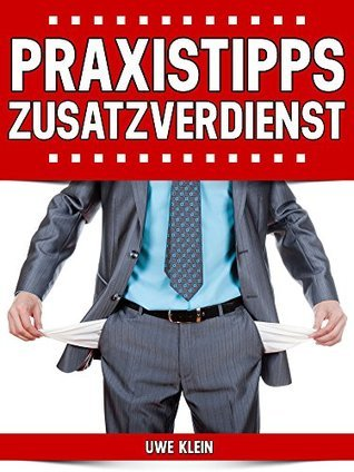 Praxistipps Zusatzverdienst  by  Uwe Klein