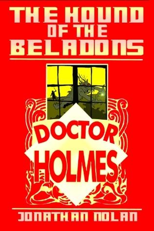 Hound of the Beladons (Doctor Holmes Book 1) Jonathan Nolan