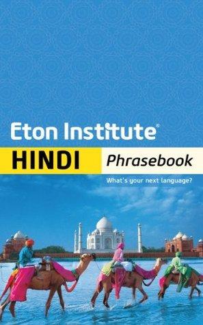 Hindi Phrasebook (Eton Institute - Language Phrasebooks)  by  Eton Institute