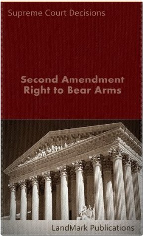 Second Amendment Right to Bear Arms (Constitutional Law Series)  by  LandMark Publications