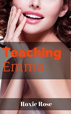 Teaching Emma  by  Roxie Rose