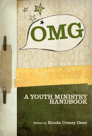 OMG: A Youth Ministry Handbook  by  Kenda Creasy Dean