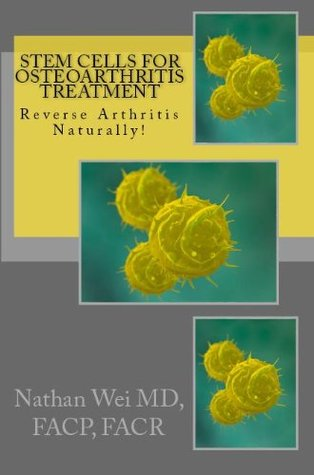 The Book on Stem Cells for Osteoarthritis  by  Nathan Wei