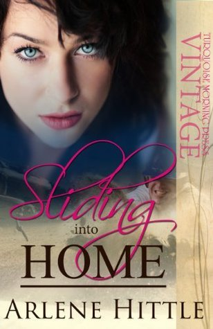 Sliding Into Home (All Is Fair In Love And Baseball Book 3)  by  Arlene Hittle