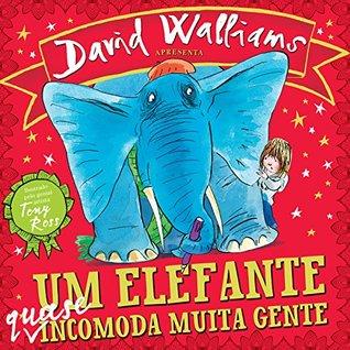 Um elefante quase incomoda muita gente David Walliams