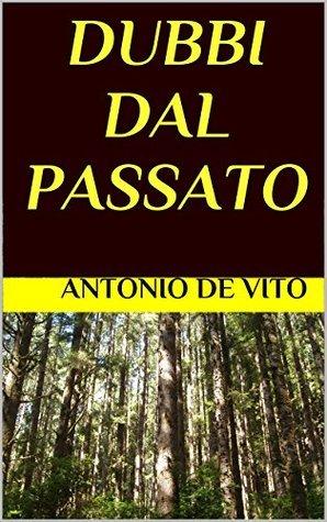 DUBBI DAL PASSATO (Giallo a New York Vol. 1) ANTONIO DE VITO