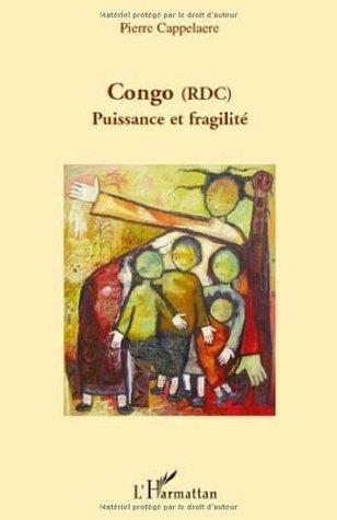 Congo (RDC), Puissance et fragilité Pierre Cappelaere