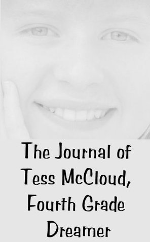 The Journal of Tess McCloud, Fourth Grade Dreamer Paige Duncan Johnson
