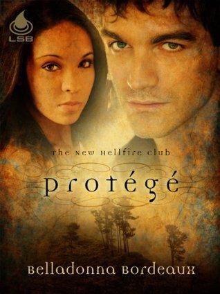 Protégé (The New Hellfire Club Book 1) Belladonna Bordeaux