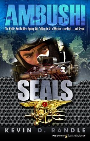 Ambush! (SEALS Book 1) Kevin D. Randle