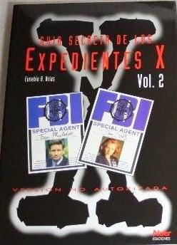Guía secreta de los Expedientes X, vol. 2 Eusebio R. Arias