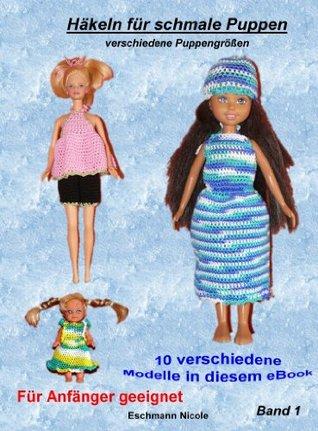 Häkeln für schmale Puppen Band 1  by  Nicole Eschmann