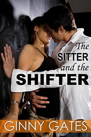 The Sitter and the Shifter  by  Ginny Gates