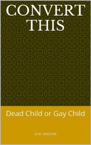 Convert This  by  D.W. Finton