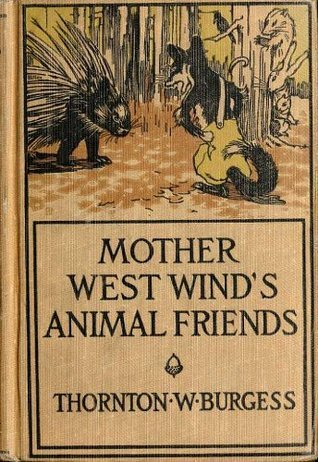 Mother West Winds Animal Friends (Original Illustrations and Text) (Classic Books for Children Book 44) Thornton W. Burgess