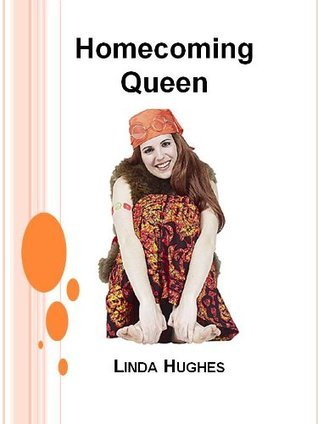 Homecoming Queen  by  Linda   Hughes