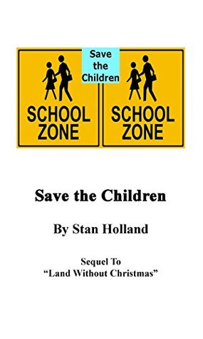 Save the Children: Sequel To Land without Christmas Stan Holland