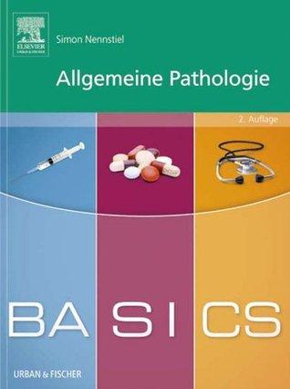 BASICS Allgemeine Pathologie Simon Nennstiel