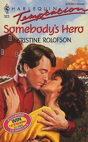 Somebodys Hero (Harlequin Temptation 323) Kristine Rolofson