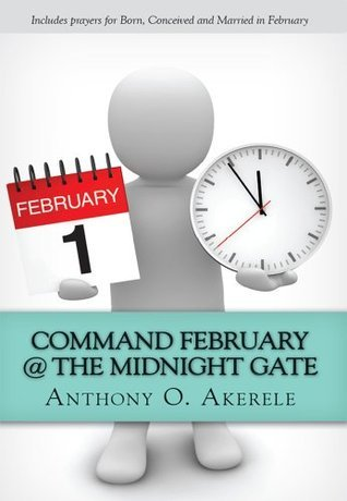 Command February @ The Midnight Gate Anthony .O. Akerele