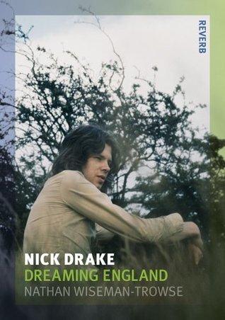 Nick Drake: Dreaming England  by  Nathan Wiseman-Trouse